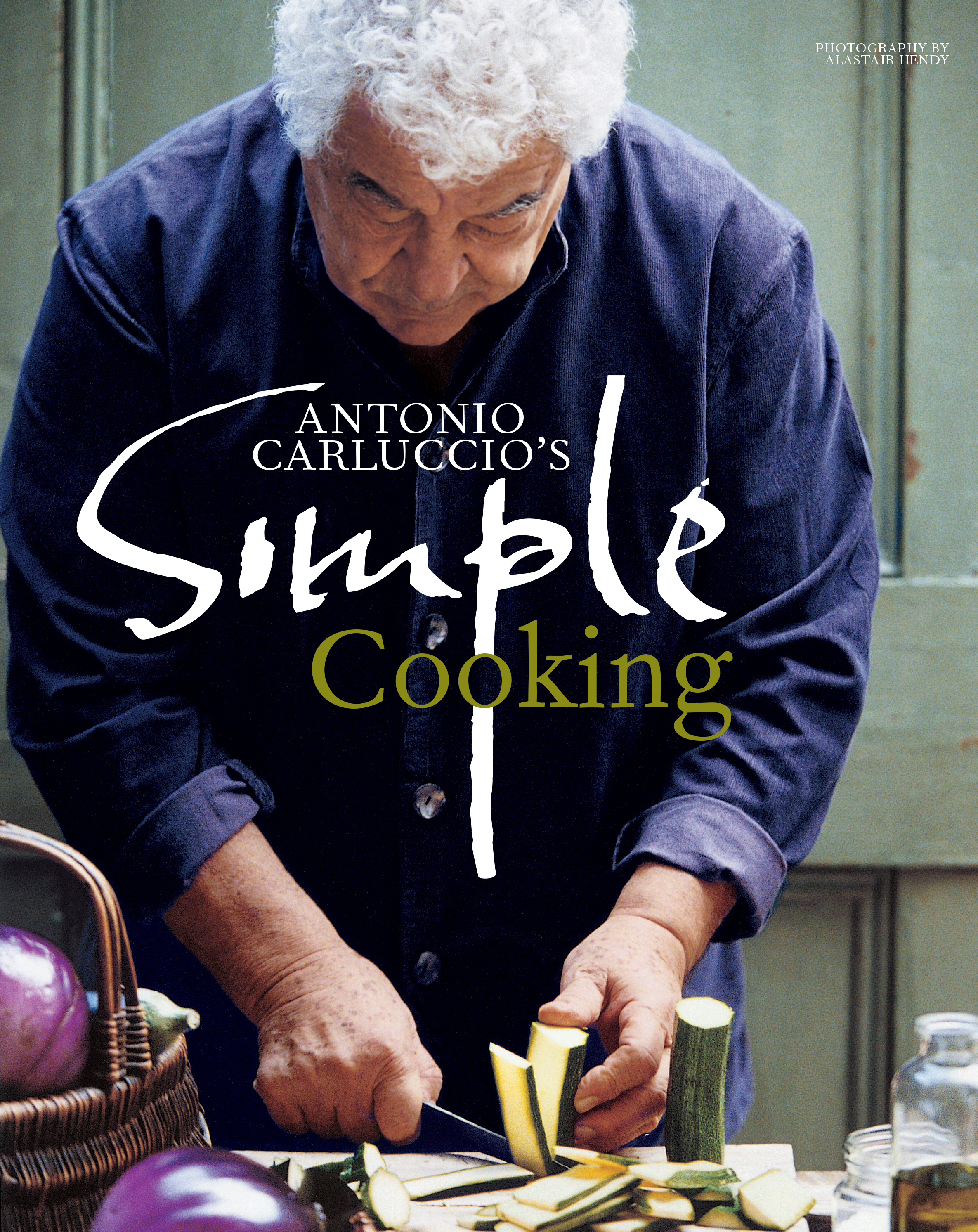 Antonio Carluccio's Simple Cooking. Photography by Alastair Hendy